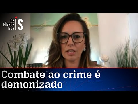 Ana Paula Henkel: Há demonização da polícia no Brasil