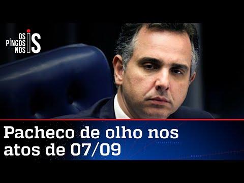 Pacheco cancela viagem para monitorar manifestações de 7 de Setembro