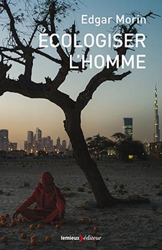Un nouveau livre d'Edgar Morin: Écologiser l'homme