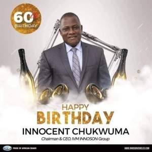Innoson Vehicle Chairman, Chief Chukwuma is 60 years Today