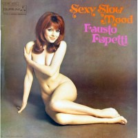 The Sexy World Of Fausto Papetti
