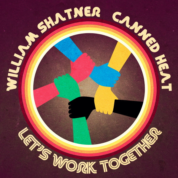 william-shatner-canned-heat-lets-work-together