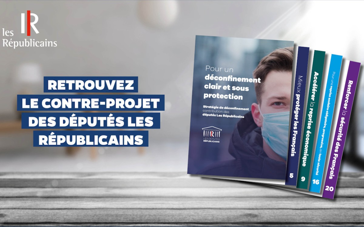 https://i2.wp.com/republicains.fr/wp-content/uploads/2020/04/lR_projet_deconfinement_1280x800.jpg?fit=1200%2C750&ssl=1