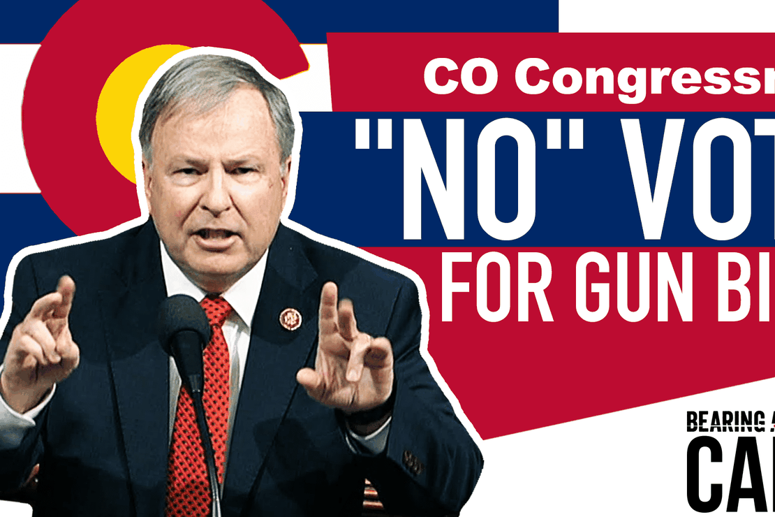 """CO Congressman Explains Why He's a """"No"""" Vote For Gun Control Bills – Bearing Arms"""
