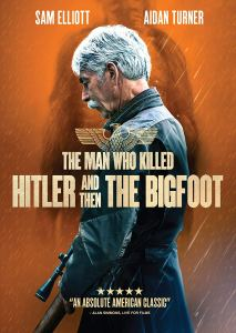 The Man Who Killed Hitler and Then Bigfoot movie review