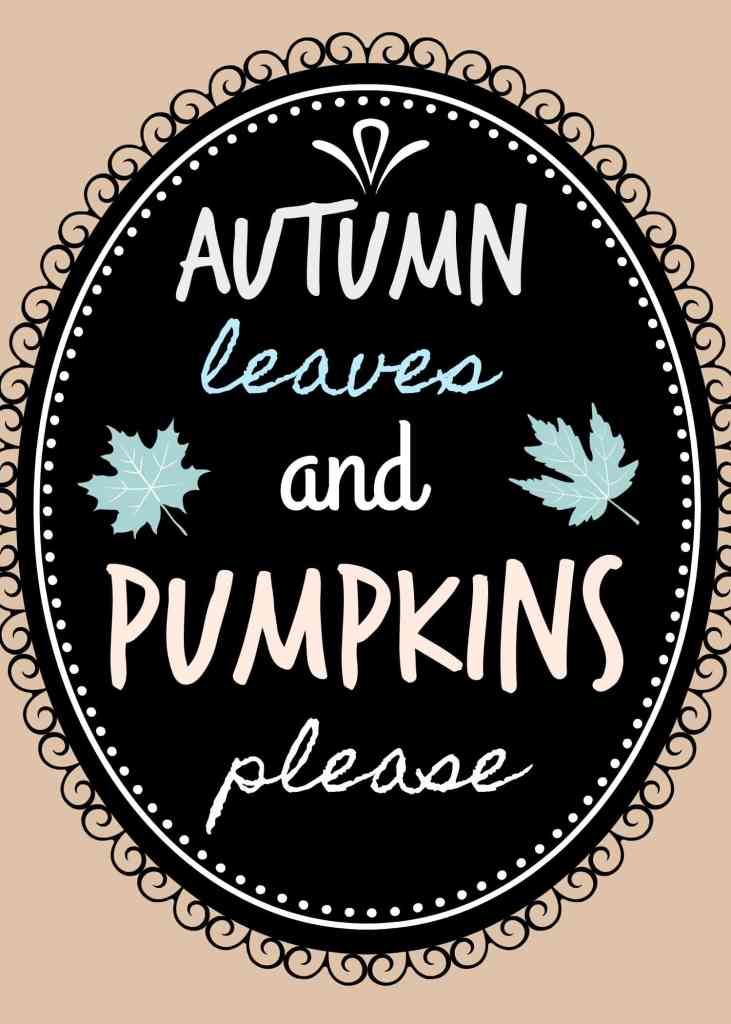 Autumn Leaves and Pumpkins Please