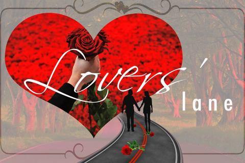 LOVERS LANE…VALENTINE DAY!!!