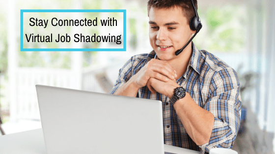 Stay Connected with Virtual Job Shadowing