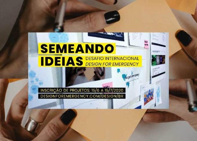 Até 15/07 – Design for Emergency