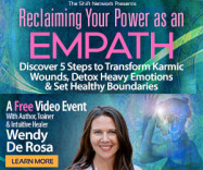 Reclaiming Your Power as an Empath: 5 Steps to Detox Heavy Emotions: FREE with Wendy  De Rosa from The ShiftNetwork 4 Reclaiming Your Power as an Empath: 5 Steps to Detox Heavy Emotions: FREE with Wendy  De Rosa from The ShiftNetwork