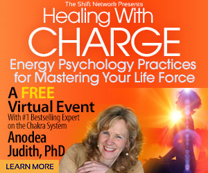 Healing With Charge with Anodea Judith: FREE from the Shift Network 4 Healing With Charge with Anodea Judith: FREE from the Shift Network
