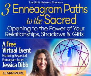 3 Enneagram Paths to the Sacred: a FREE workshop with Jessica Dibb, from the Shift Network 7 3 Enneagram Paths to the Sacred: a FREE workshop with Jessica Dibb, from the Shift Network