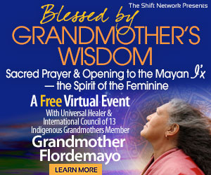 Blessed by Grandmother's Wisdom with Grandmother Flordemayo: Mayan Wisdom FREE from the ShiftNetwork 1 Blessed by Grandmother's Wisdom with Grandmother Flordemayo: Mayan Wisdom FREE from the ShiftNetwork