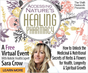 Unlock the Medicinal & Nutritional Secrets of Herbs & Flowers for Health, Longevity & Spiritual Growth with Sara Crow: FREE from the ShiftNetwork 4 Unlock the Medicinal & Nutritional Secrets of Herbs & Flowers for Health, Longevity & Spiritual Growth with Sara Crow: FREE from the ShiftNetwork