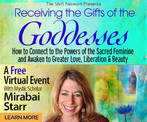 CallingGoddesses intro rectangle - Receiving the Gifts of the Goddesses: by Mirabai Starr; FREE from the ShiftNetwork