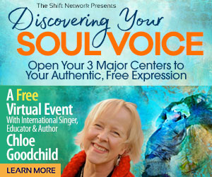 Discover your Soul Voice: FREE with Chloe Goodchild from the Shift Network 1 Discover your Soul Voice: FREE with Chloe Goodchild from the Shift Network
