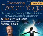 DreamYoga intro rectangle 1 - Discovering Dream Yoga with  Andrew Holecek: FREE from the Shift Network