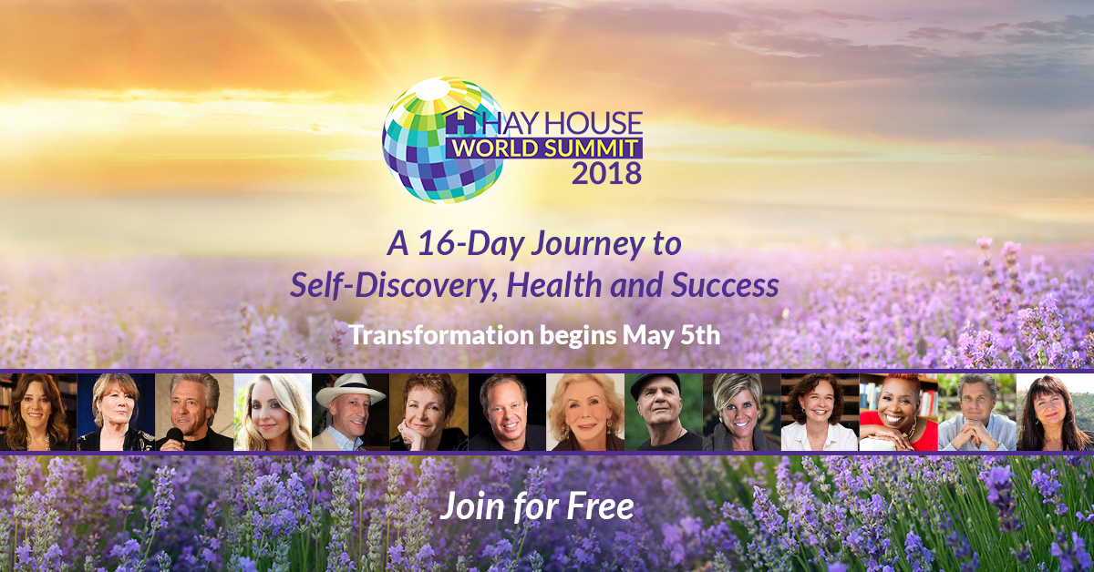 Free Registration now online for the HayHouse 2018  World Summit! 1 Free Registration now online for the HayHouse 2018  World Summit!