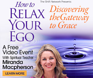 Relax your ego & welcome the grace of Divine Presence with Miranda MacPherson from The Shift Network 1 Relax your ego & welcome the grace of Divine Presence with Miranda MacPherson from The Shift Network