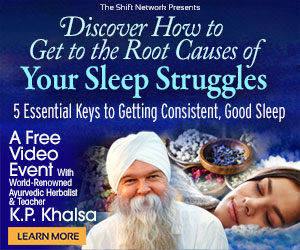 5 Essential Keys to Getting Consistent, Good Sleep: FREE with K.P. Khalsa from The Shift Network 1 5 Essential Keys to Getting Consistent, Good Sleep: FREE with K.P. Khalsa from The Shift Network
