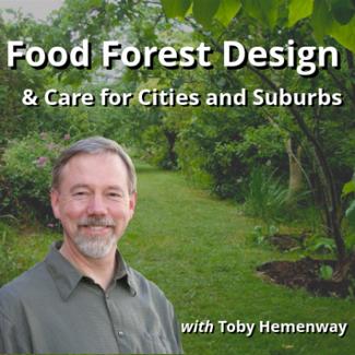 Food Forest Design Permaculture Workshops: e-learning with Toby Hemenway 1 Food Forest Design Permaculture Workshops: e-learning with Toby Hemenway