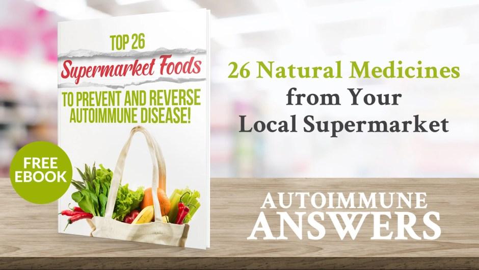 Top 26 Supermarket Foods Preventing Autoimmune Disease
