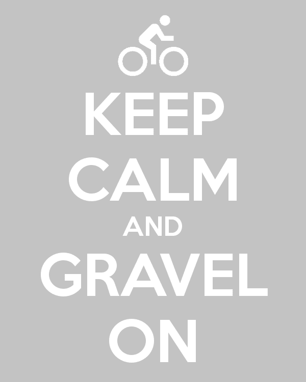 keep calm and gravel on