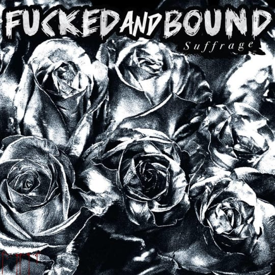 Fucked & Bound - Suffrage