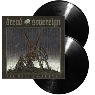 Dread Sovereign - All Hells Martyrs 4-Lrelease