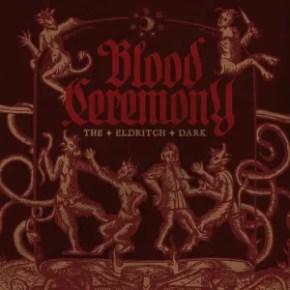 BloodCeremony-TheEldritchDark
