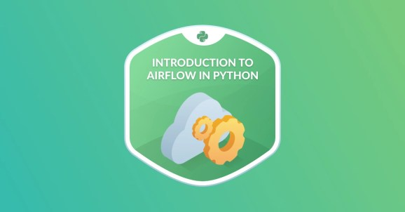 New Course: Introduction to Airflow in Python