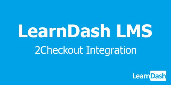 LearnDash LMS 2Checkout Integration Addon Wordpress Plugin free Download