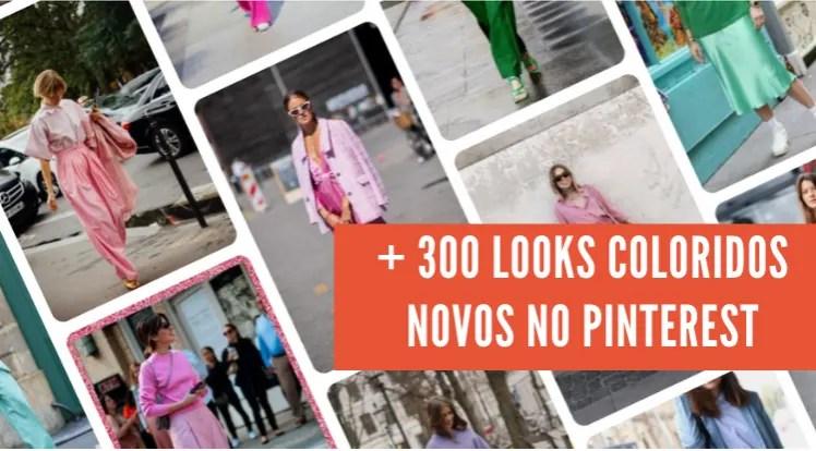 """Foto com várias imagens de looks coloridos + banner laranja com o seguinte texto, escrito em letras maiúsculas brancas """"+ 300 looks coloridos novos no Pinterest"""""""