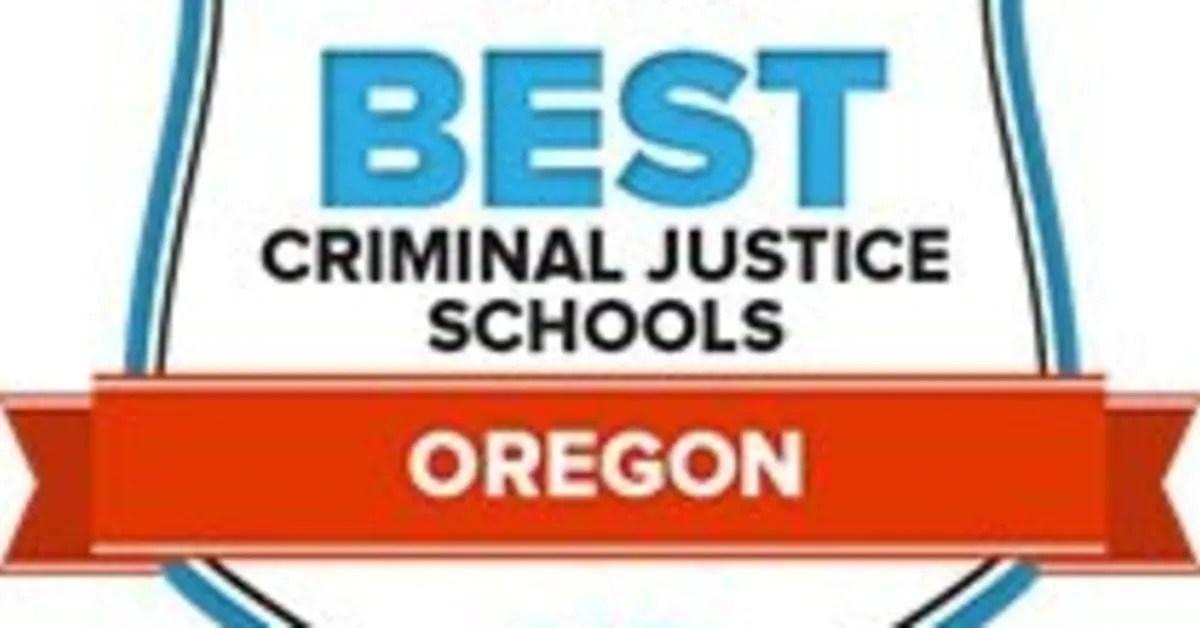 The 18 Best Criminal Justice Schools Programs In Oregon