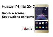Huawei P8 lite 2017 sostituzione schermo tutorial