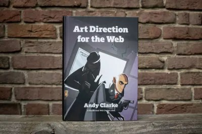 The new Smashing book, 'Art Direction for the Web' written by Andy Clarke
