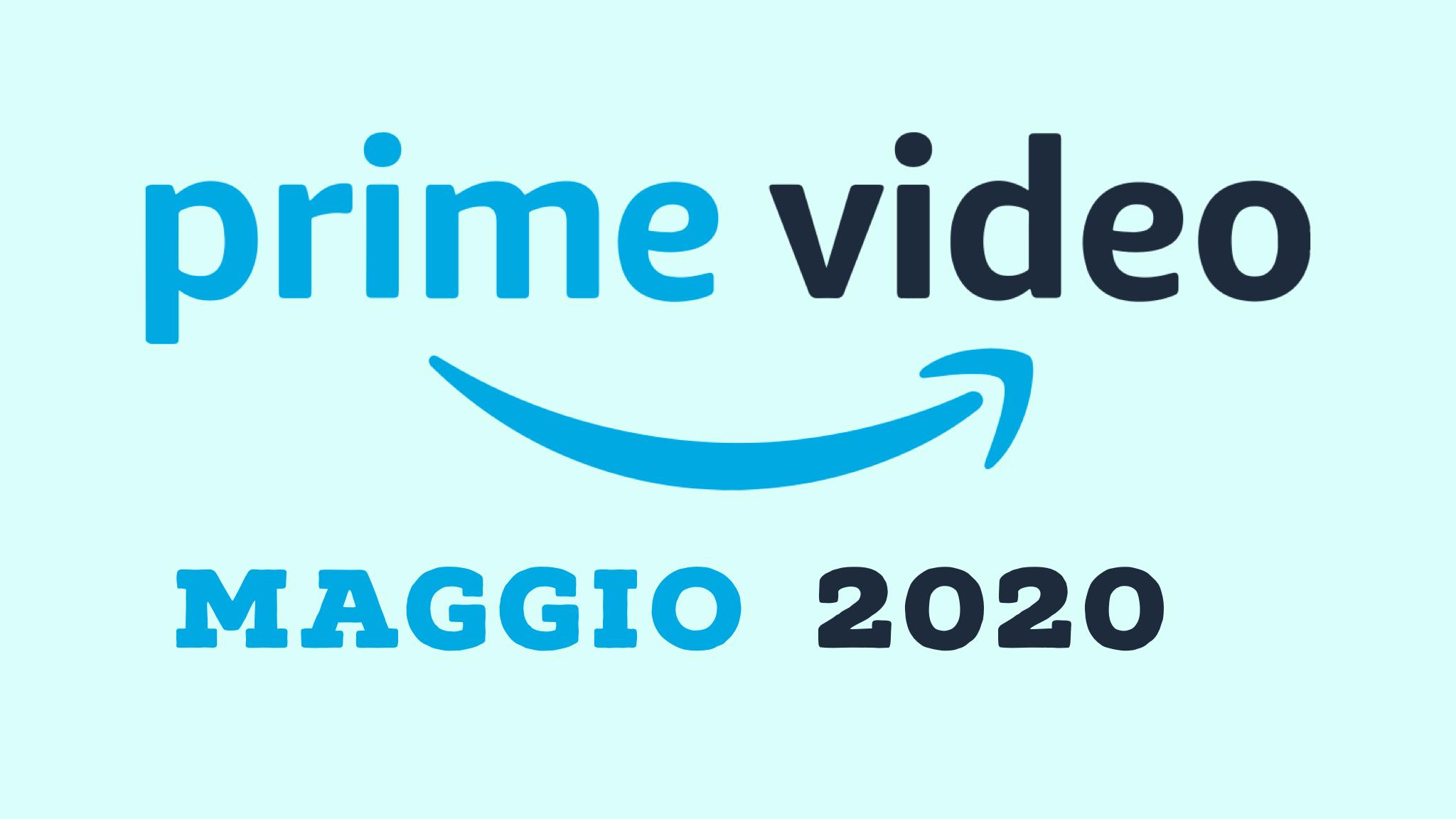 Prime Video, nuove uscite Maggio 2020