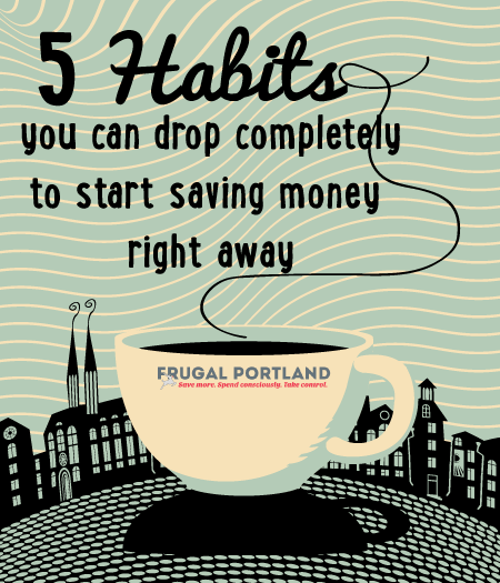 5 habits to drop completely to start saving money right away