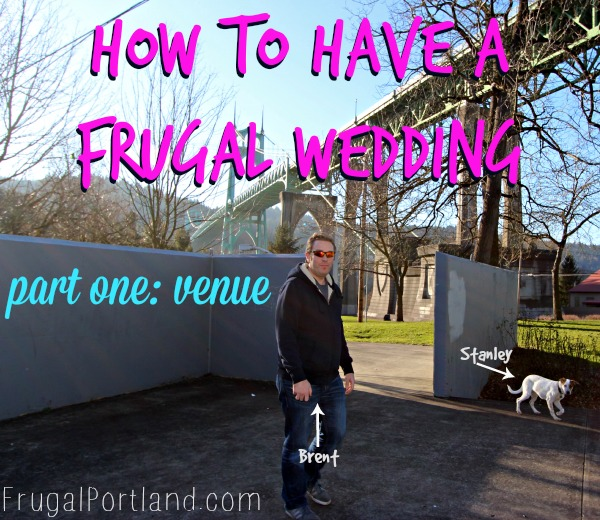 How to have a frugal wedding part one: venue