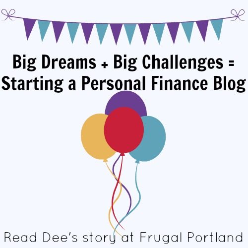Big Dreams + Big Challenges = Starting a Personal Finance Blog