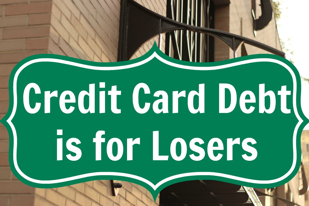 credit card debt is for losers