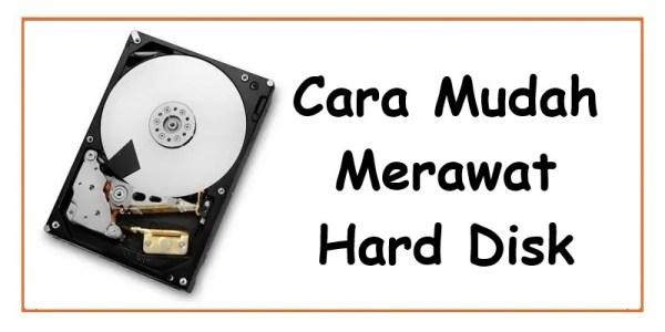 Cara Mudah Merawat Hard Disk