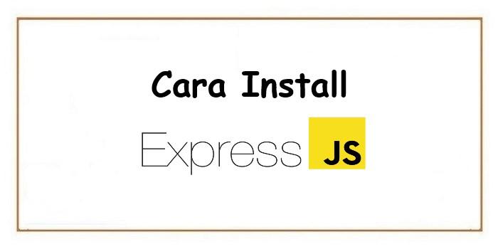 Cara Memasang ExpressJS menggunakan Express Generator