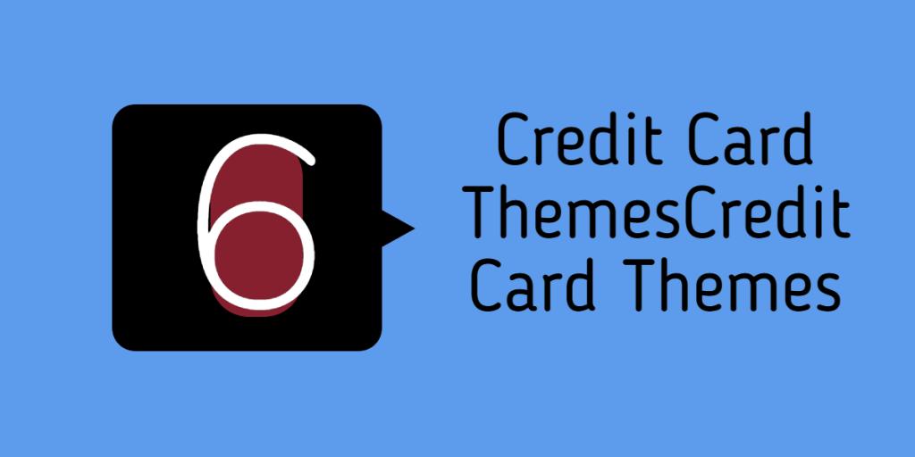 Credit Card Themes