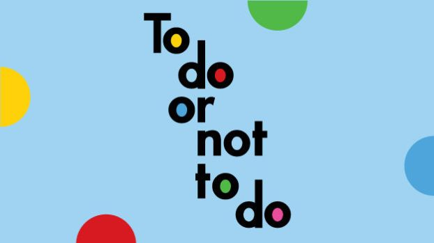 An image showing the quote to do or not do do. The biggest time management dilemma