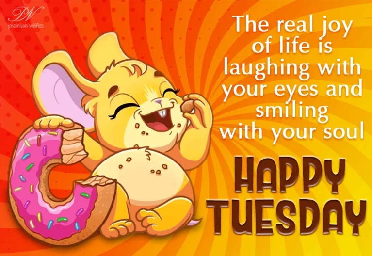 Happy Tuesday - Always keep smiling - Premium Wishes