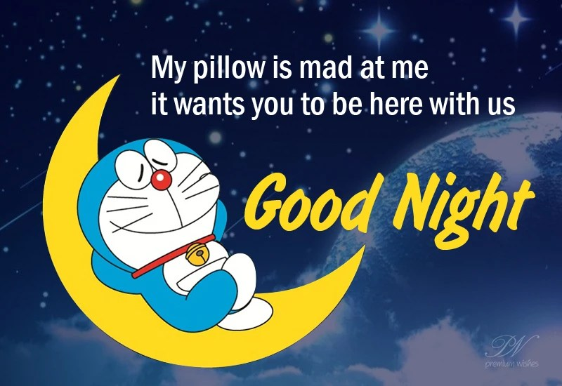 good night my pillow wants you here