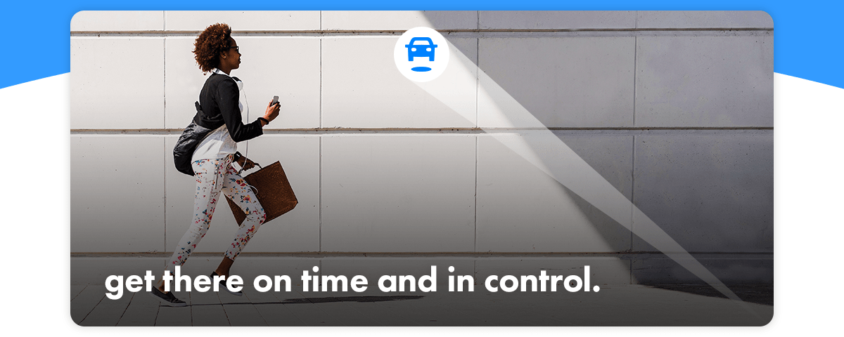 Get there on time and in control