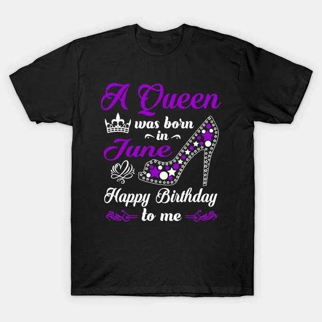 A Queen Was Born In June Birthday Shirts For Women Girl June T Shirt Teepublic