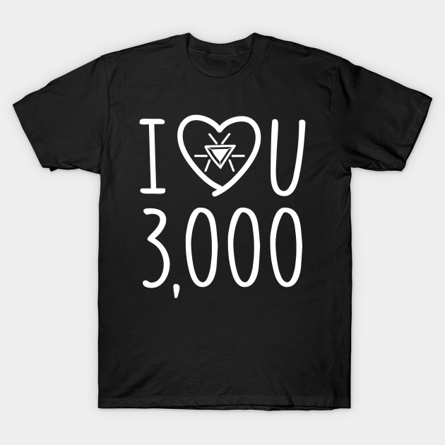 Download I Love You 3000 - Avengers Endgame - T-Shirt   TeePublic